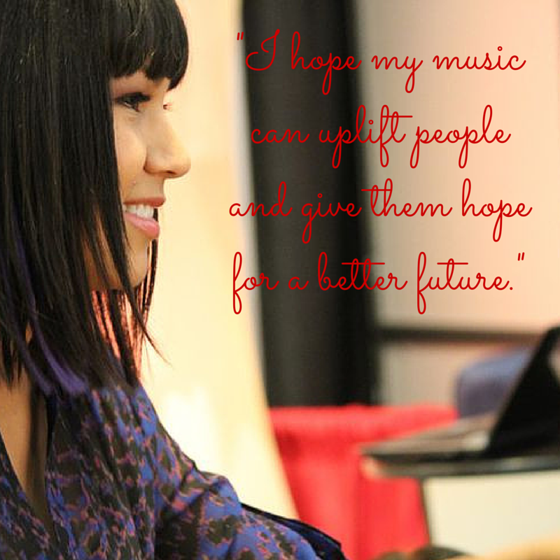-I hope that my music can uplift