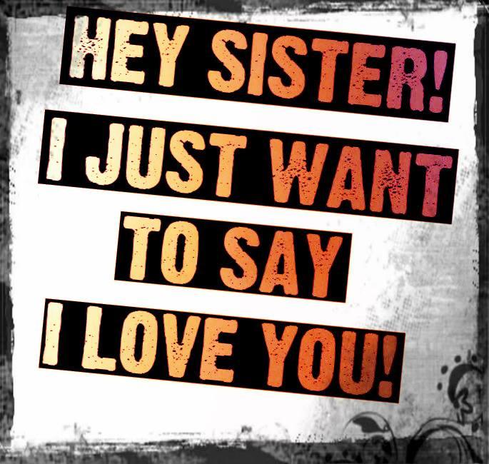 Love You, Sista!